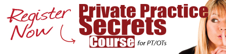 Private Practice Secrets Course for PT/OTs