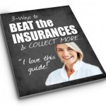 "Get Your Copy of ""3 Ways to Beat the Insurances & Collect More"""